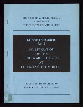 Investigation of the ting ware Kiln-site at Chien-Tz'u Ts'un, Hopei