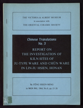 Report on the investigation of Kiln-sites of ju-type ware and chün ware in Lin--Ju Shien, Honan