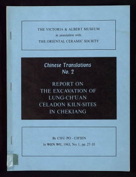 Report on the excavation of Lung-Ch'üan Celadon Kiln-sites in Chekiang