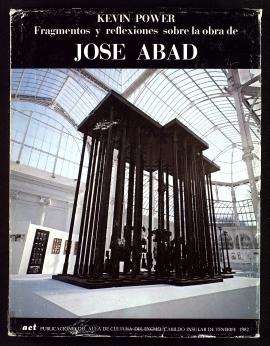 Fragmentos y reflexiones sobre la obra de José Abad
