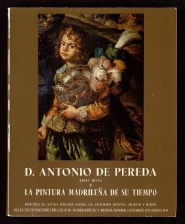 D. Antonio de Pereda, 1611-1679, y la pintura madrileña de su tiempo