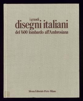 I Grandi disegni italiani del '600 lombardo all'Ambrosiana