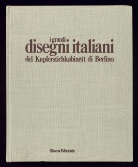 I Grandi disegni italiani del Kupferstichkabinett di Berlino