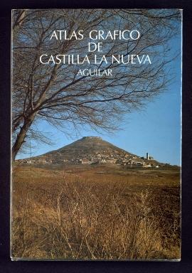 Atlas gráfico de Castilla la Nueva Aguilar