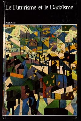 Le Futurisme et le Dadaïsme