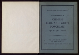 Catalogue of an exhibition of Chinese blue and White porcelain, 14th to 19th centuries