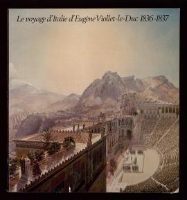 Le Voyage d'Italie d'Eugène Viollet-le-Duc 1836-1837
